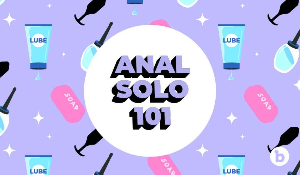 Master a sex educator's complete guide on solo anal masturbation