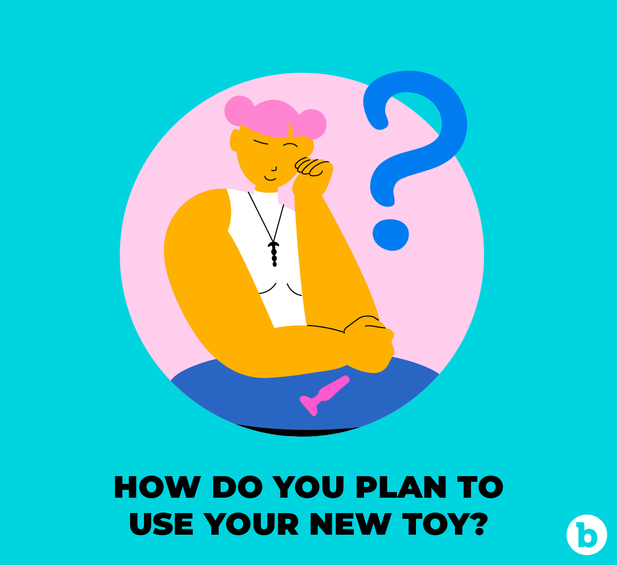 Find out how you plan to use your butt toy before purchasing it